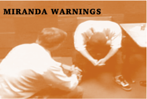 Miranda Warnings